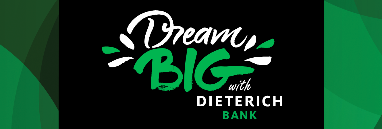 Dream Big with Dieterich Bank