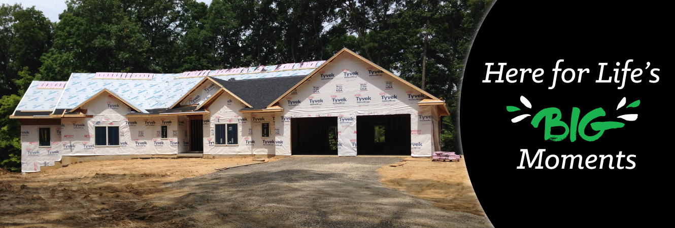 Image of a home under construction.   Building a home? Dieterich Bank is Here for Life's Big Moments